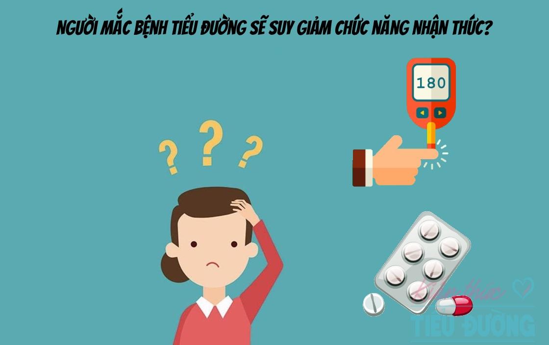 Người mắc bệnh tiểu đường sẽ suy giảm chức năng nhận thức