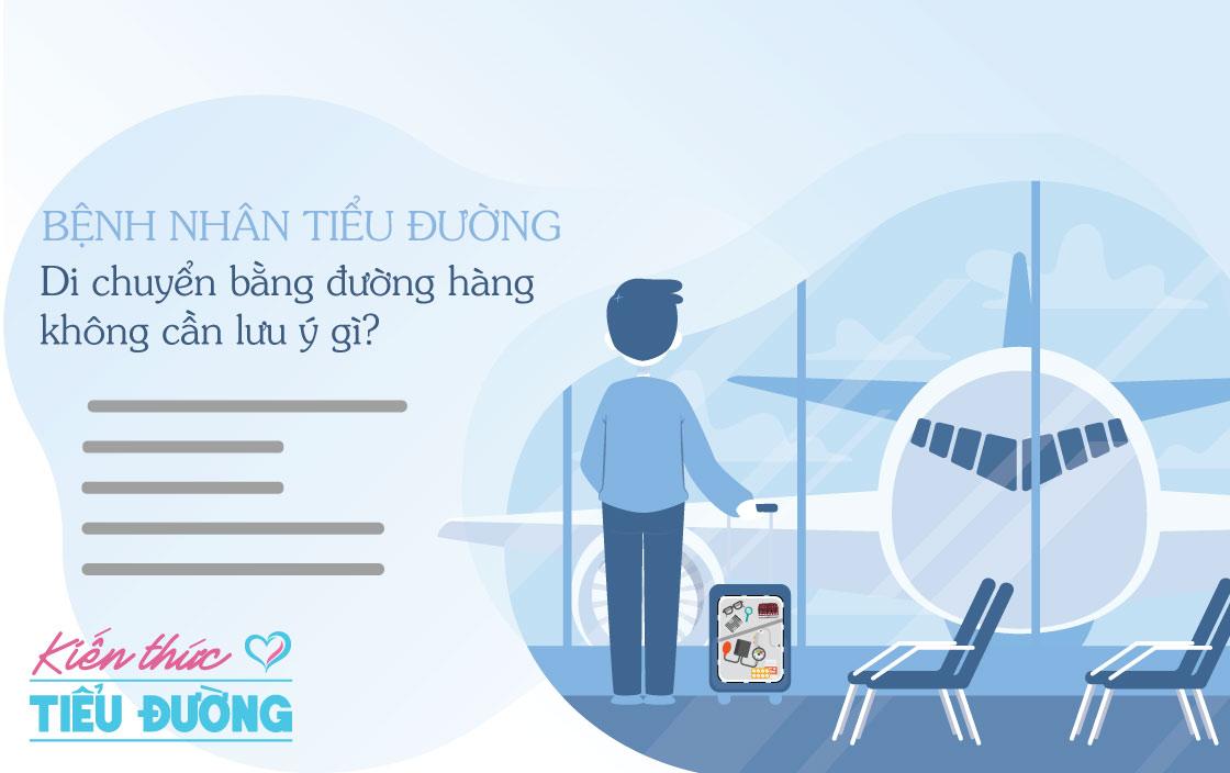 Bệnh nhân tiểu đường di chuyển bằng đường hàng không cần lưu ý gì?